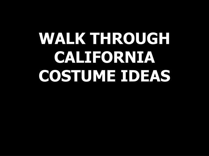 WALK THROUGH CALIFORNIA