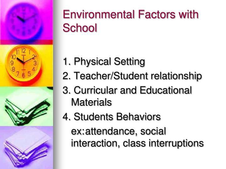 Environmental Factors with School