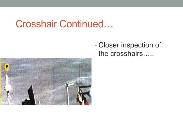 Crosshair Continued…