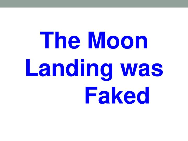 The Moon  Landing was  		    Faked