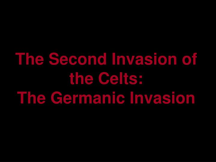 The Second Invasion of the Celts: