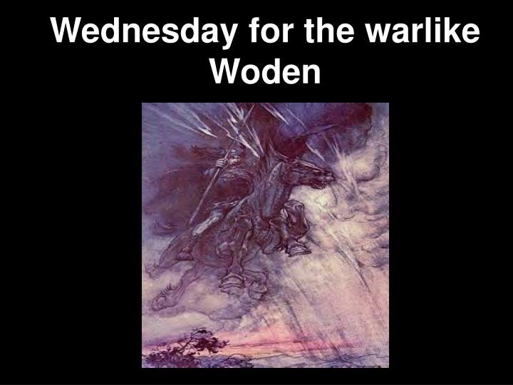 Wednesday for the warlike Woden