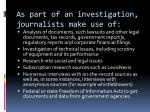 as part of an investigation journalists make use of