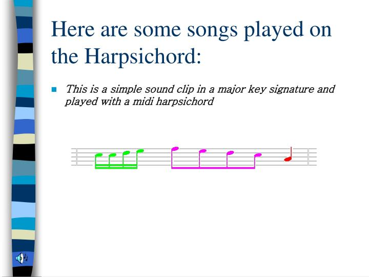 Here are some songs played on the Harpsichord: