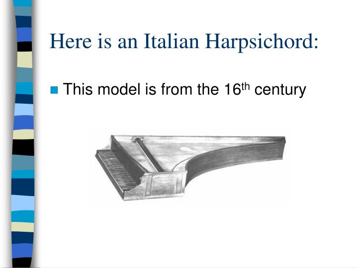 Here is an Italian Harpsichord: