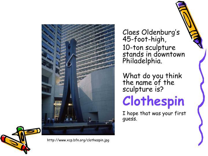 Claes Oldenburg's 45-foot-high,
