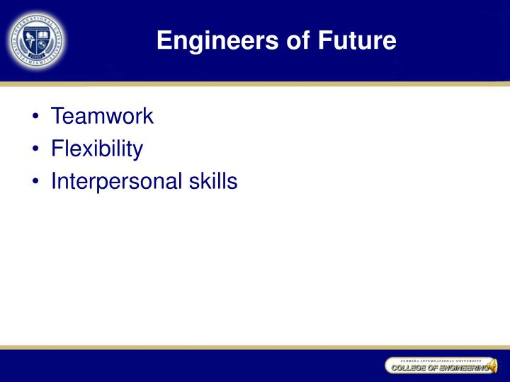 Engineers of Future