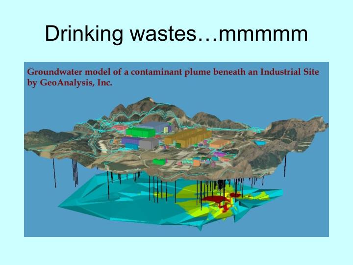 Drinking wastes…mmmmm