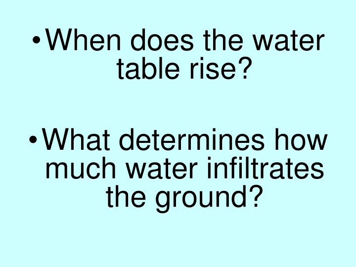 When does the water table rise?