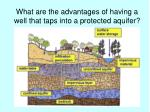 what are the advantages of having a well that taps into a protected aquifer