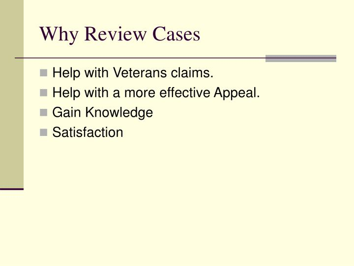 Why Review Cases