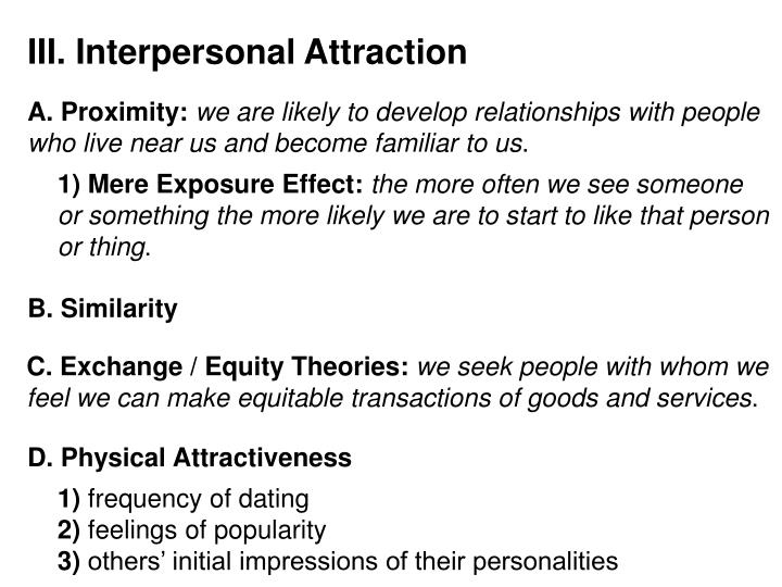 III. Interpersonal Attraction