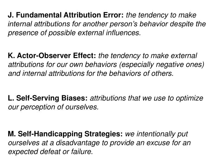 J. Fundamental Attribution Error: