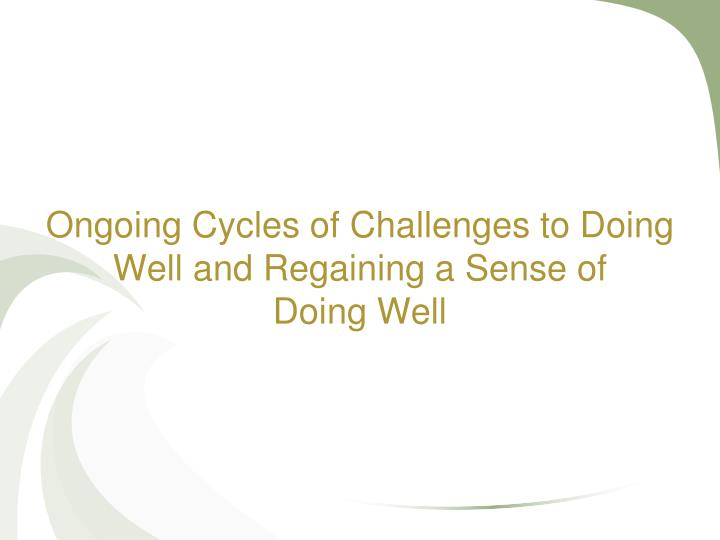 Ongoing Cycles of Challenges to