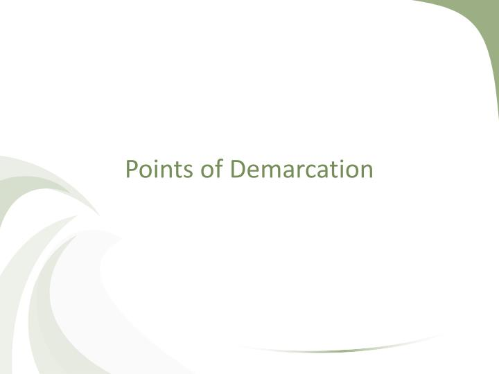 Points of Demarcation