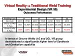 virtual reality vs traditional weld training experimental design vr 50 outcomes performance