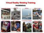 virtual reality welding training installations