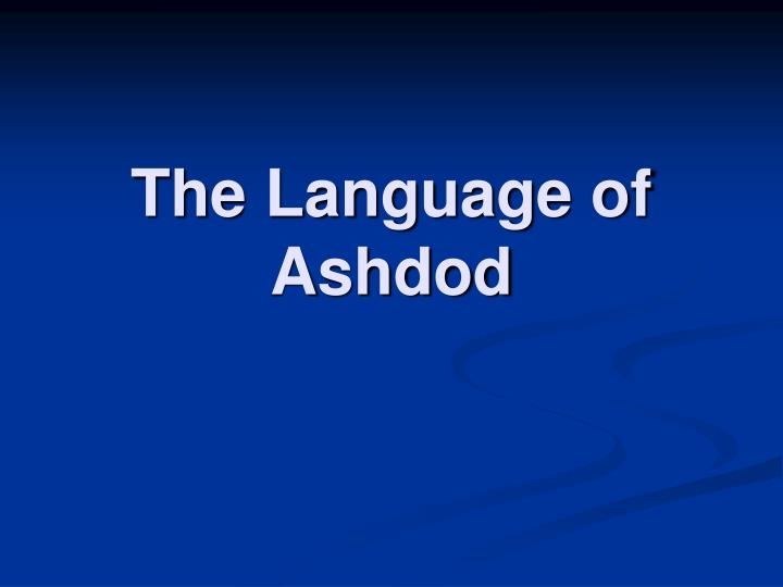 The language of ashdod