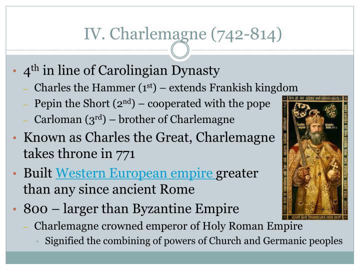 IV. Charlemagne (742-814)