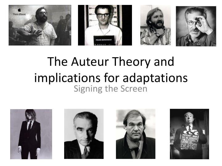 The auteur theory and implications for adaptations