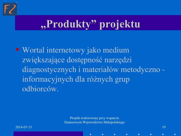 """""""Produkty"""" projektu"""