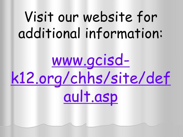 Visit our website for additional information:
