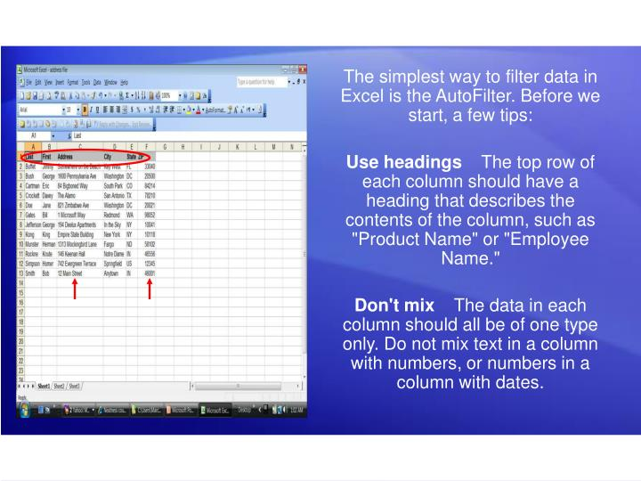 The simplest way to filter data in Excel is the AutoFilter. Before we start, a few tips: