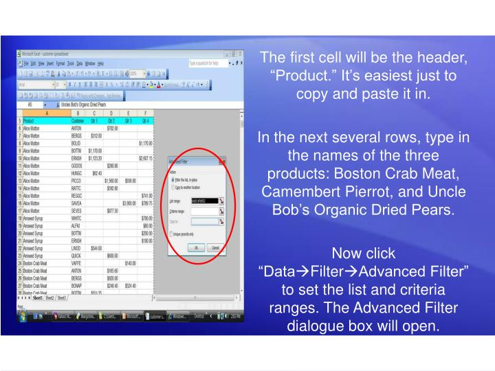 """The first cell will be the header, """"Product."""" It's easiest just to copy and paste it in."""