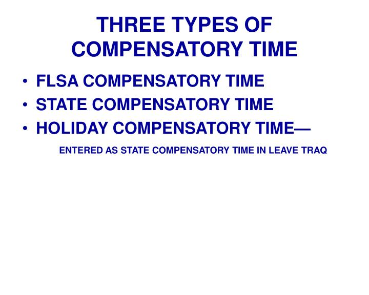 THREE TYPES OF COMPENSATORY TIME