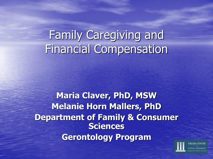 Family caregiving and financial compensation