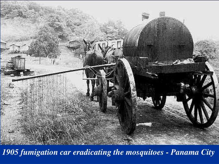 1905 fumigation car eradicating the mosquitoes -Panama City