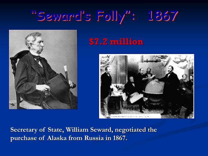 """""""Seward's Folly"""":  1867"""