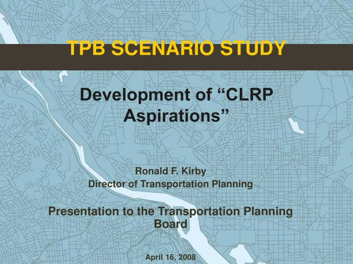 Tpb scenario study development of clrp aspirations