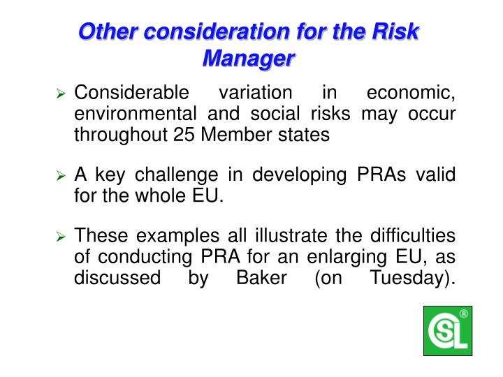 Other consideration for the Risk Manager