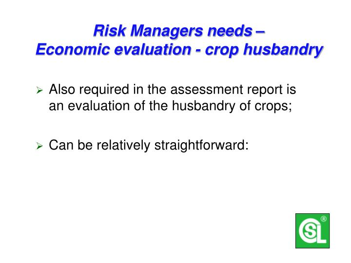 Risk Managers needs –