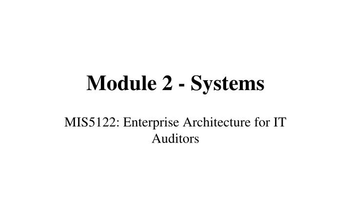 Module 2 - Systems
