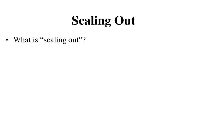 Scaling Out