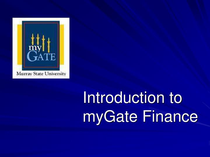 Introduction to mygate finance