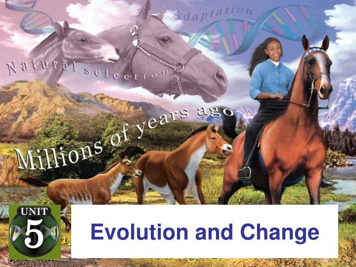 Evolution and Change