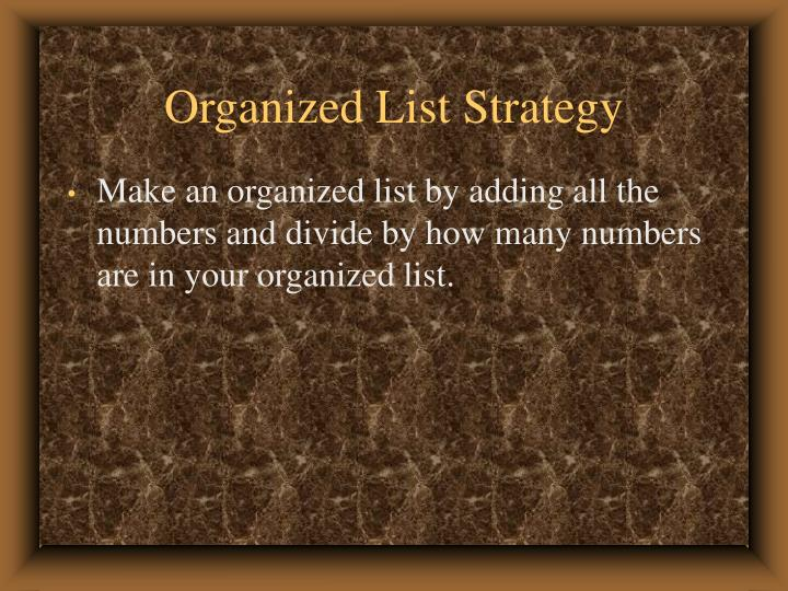Organized List Strategy