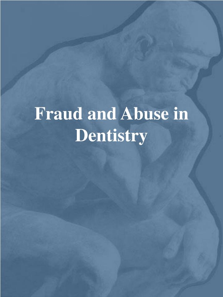 Fraud and Abuse in Dentistry