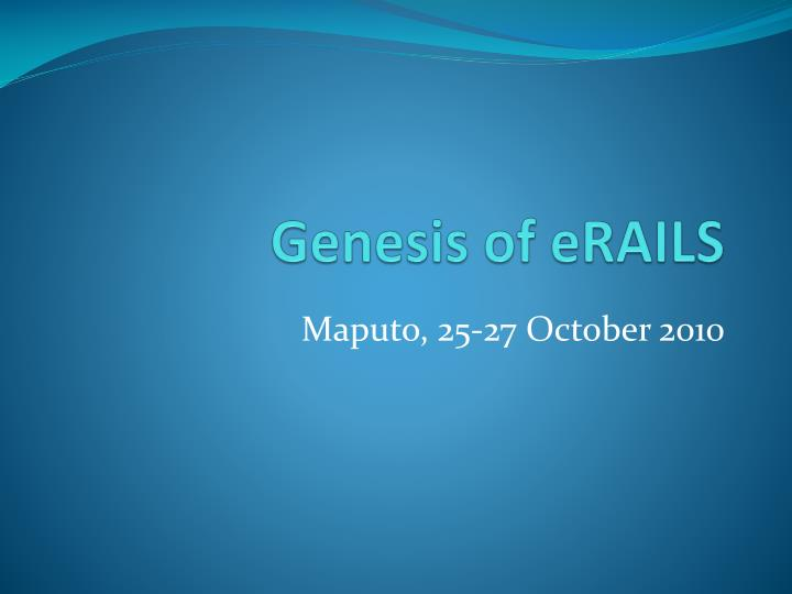 Genesis of erails
