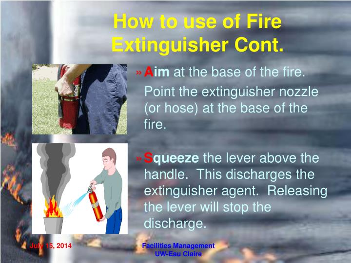 How to use of Fire Extinguisher Cont.