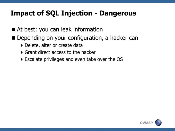 Impact of SQL Injection - Dangerous