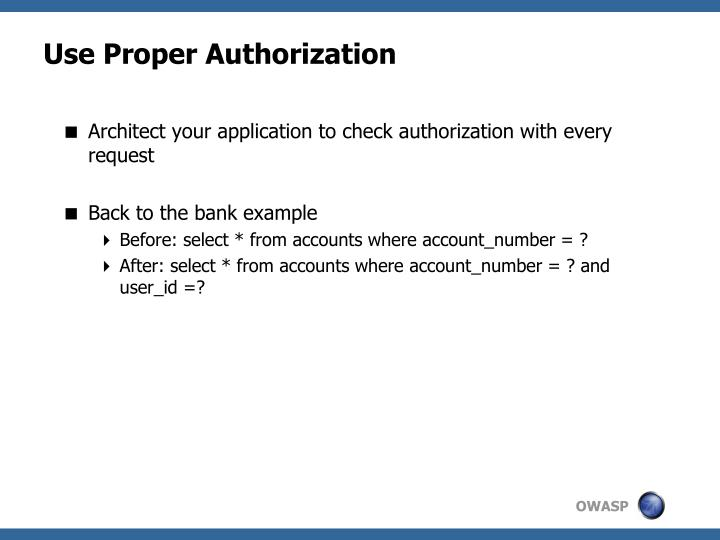 Use Proper Authorization