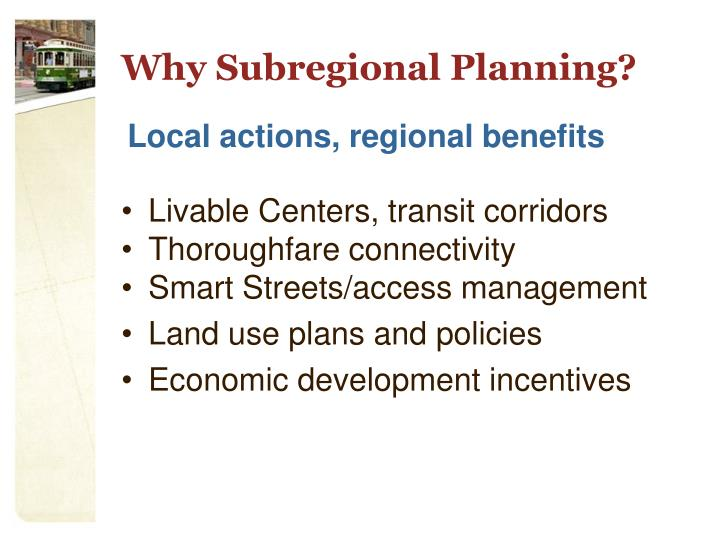 Why Subregional Planning?