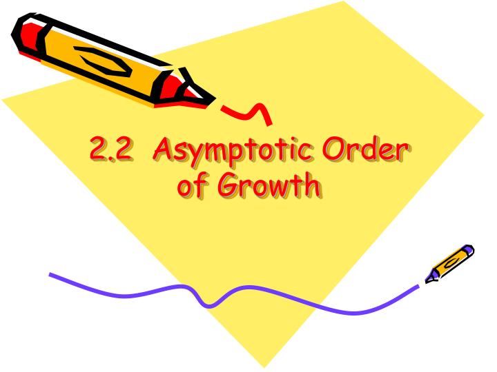 2.2  Asymptotic Order of Growth