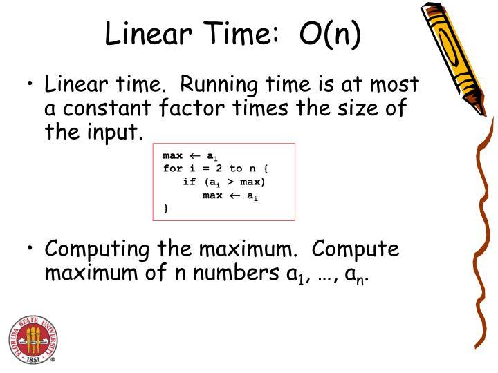 Linear Time:  O(n)