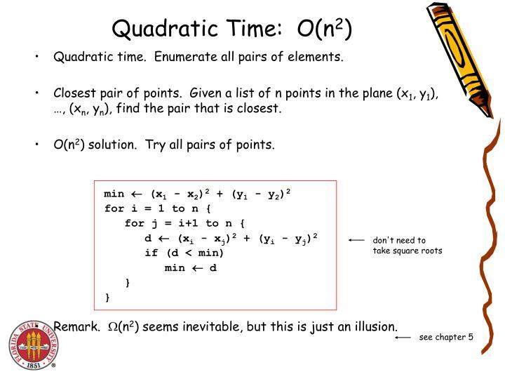 Quadratic Time:  O(n