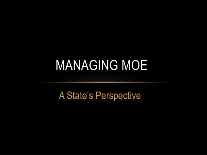 MANAGING MOE